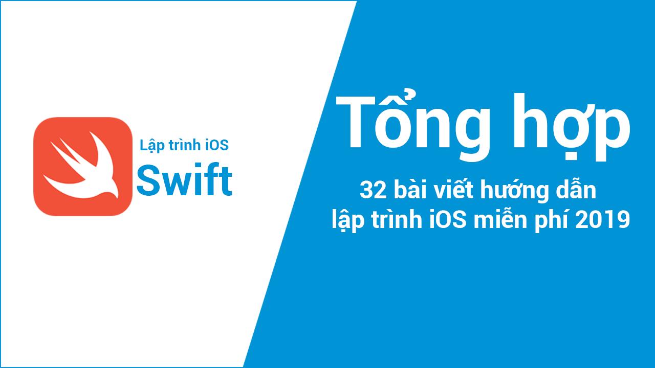 32 bài viết hướng dẫn lập trình iOS miễn phí 2019