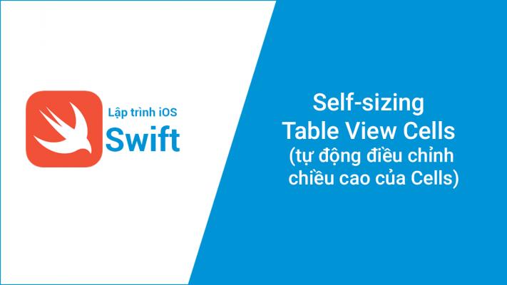 Self-sizing Table View Cells (tự động điều chỉnh chiều cao của Cells)