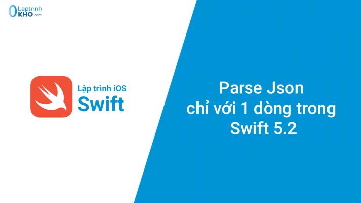 Parse Json chỉ với 1 dòng trong Swift 5.2