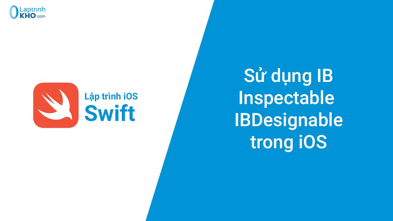 Sử dụng IBInspectable / IBDesignable trong iOS