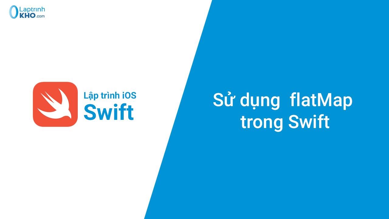Sử dụng flatMap trong Swift
