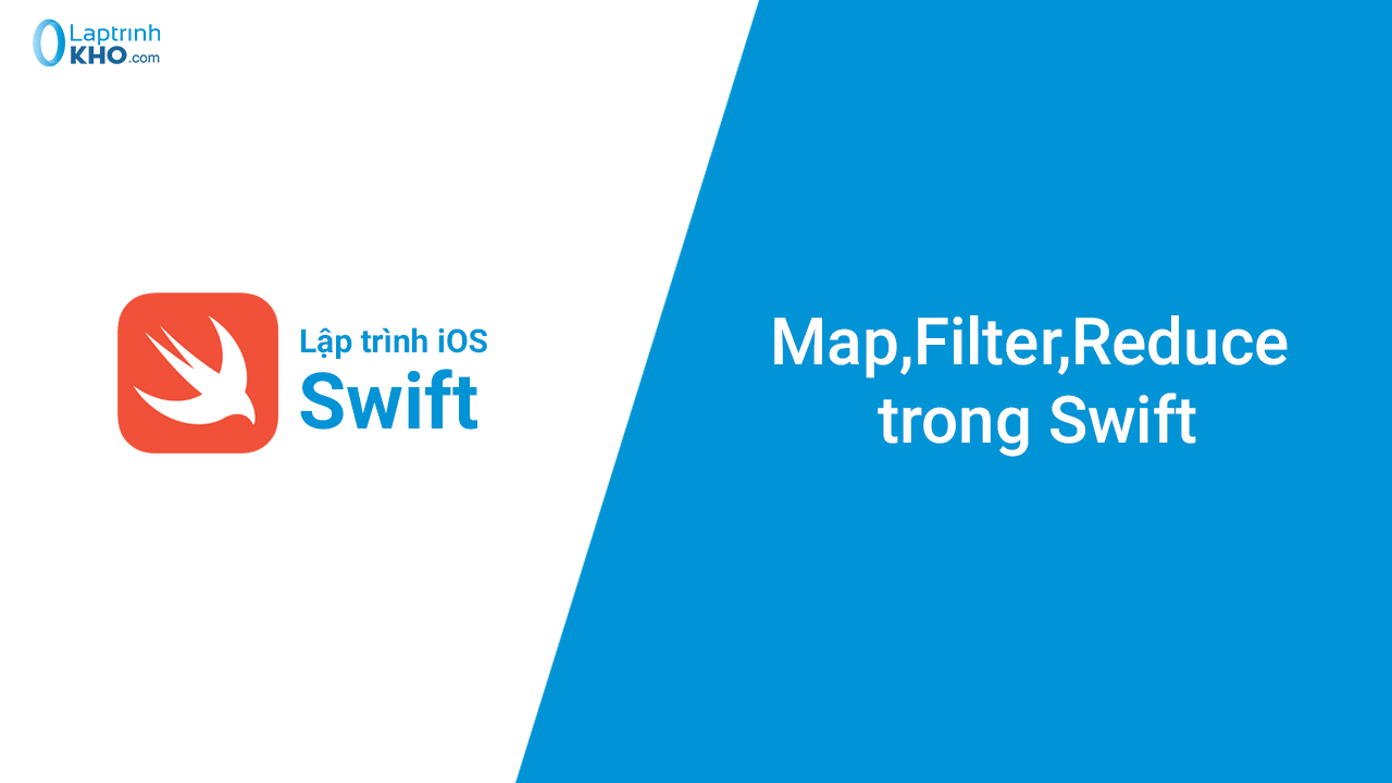 Map,Filter,Reduce trong Swift